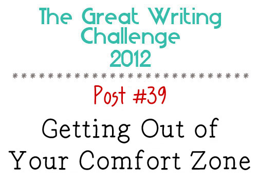 Post #39: Getting Out of Your Comfort Zone