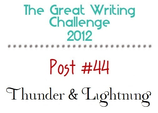 Post #44: Thunder & Lightning.