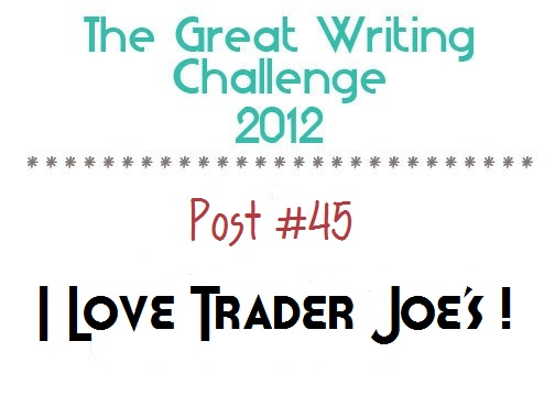 Post #45: I Love Trader Joe's!