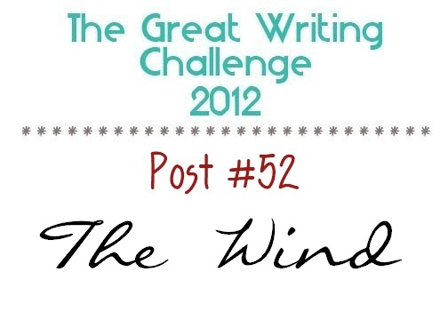 Post #52: The Wind.