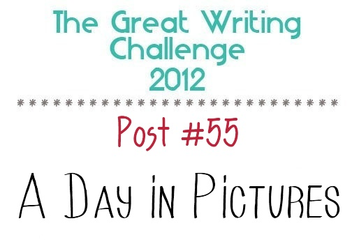Post #55: A Day in Pictures.