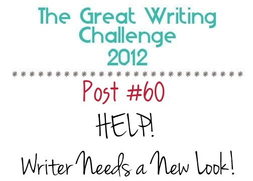 Post #60: HELP! Writer Needs a New look!