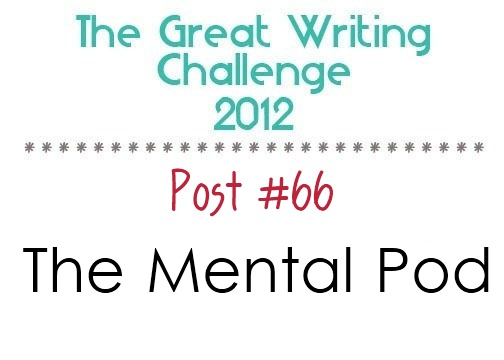 Post #66: The Mental Pod.