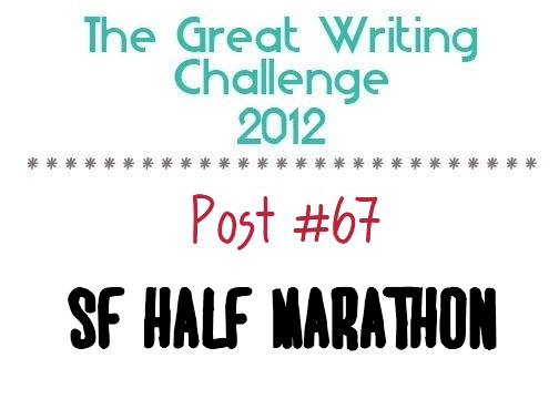 Post #67: SF Half Marathon