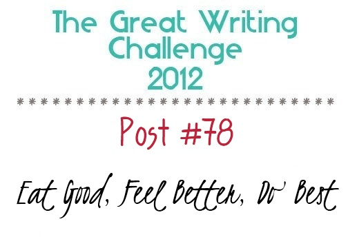 Post #78: Eat Good, Feel Better, Do Best.