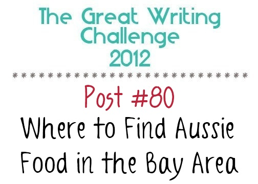 Post #80: Where to Find Aussie Food in the Bay Area.
