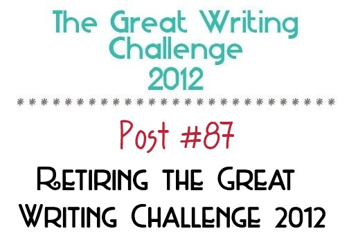 Post #87: Here endeth the Great Writing Challenge 2012.